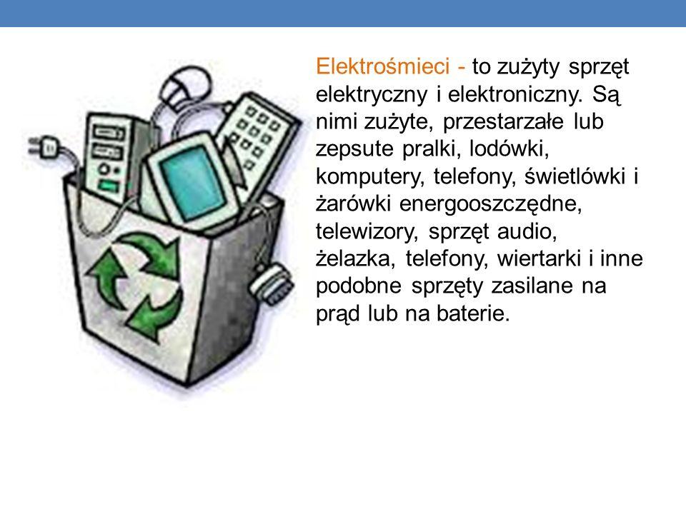 Elektrośmieci - to zużyty sprzęt elektryczny i elektroniczny. Są nimi zużyte, przestarzałe lub zepsute pralki, lodówki, komputery, telefony, świetlówk