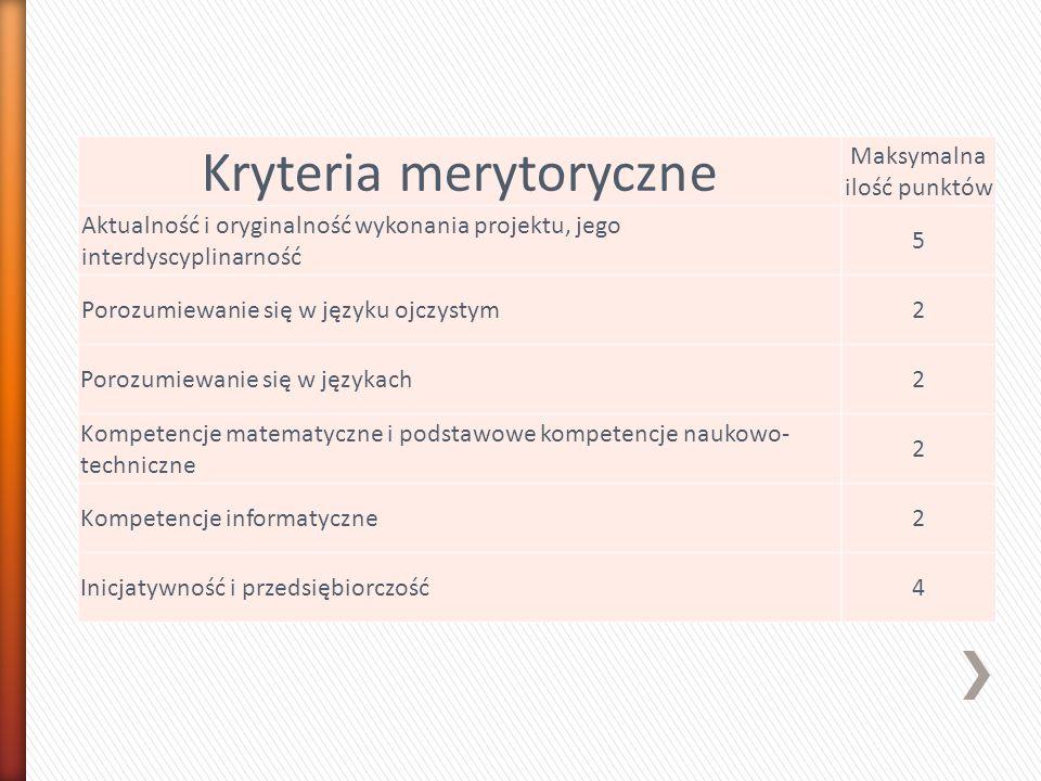Kryteria merytoryczne Maksymalna ilość punktów Aktualność i oryginalność wykonania projektu, jego interdyscyplinarność 5 Porozumiewanie się w języku o