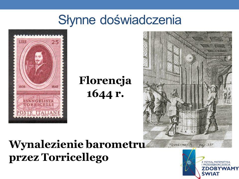 Słynne doświadczenia Florencja 1644 r. Wynalezienie barometru przez Torricellego