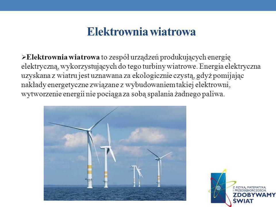 Elektrownia wiatrowa Elektrownia wiatrowa to zespół urządzeń produkujących energię elektryczną, wykorzystujących do tego turbiny wiatrowe. Energia ele