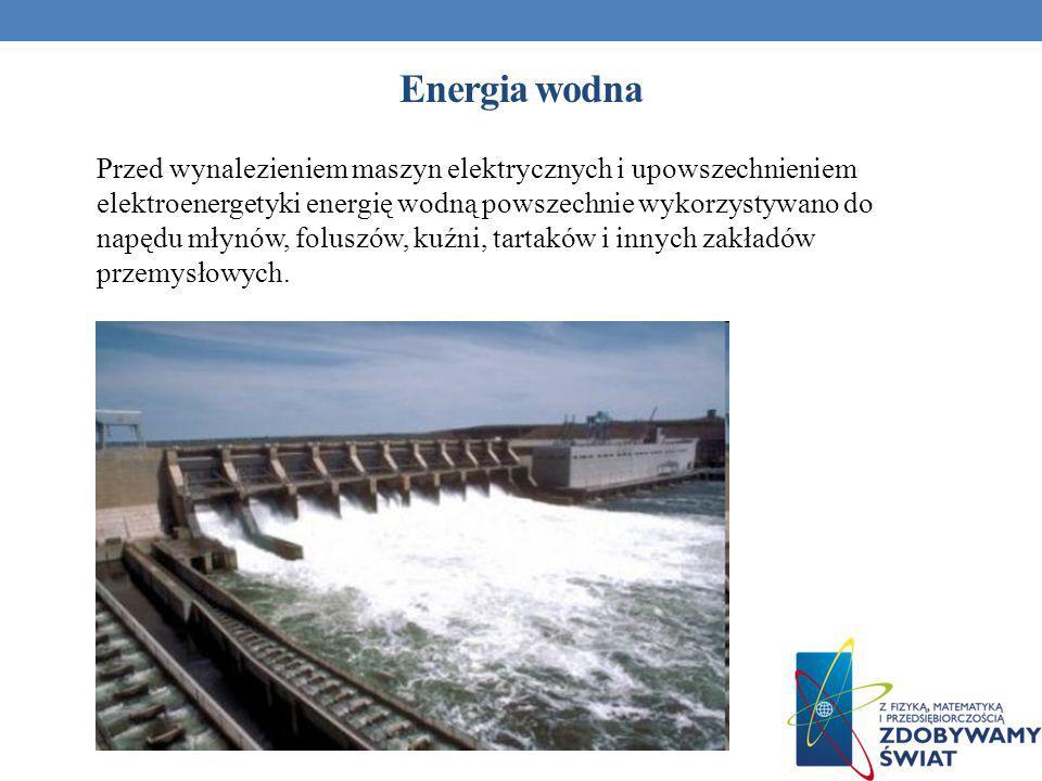 Przed wynalezieniem maszyn elektrycznych i upowszechnieniem elektroenergetyki energię wodną powszechnie wykorzystywano do napędu młynów, foluszów, kuź