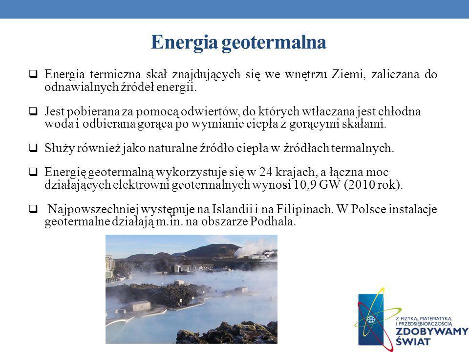 Energia termiczna skał znajdujących się we wnętrzu Ziemi, zaliczana do odnawialnych źródeł energii. Jest pobierana za pomocą odwiertów, do których wtł