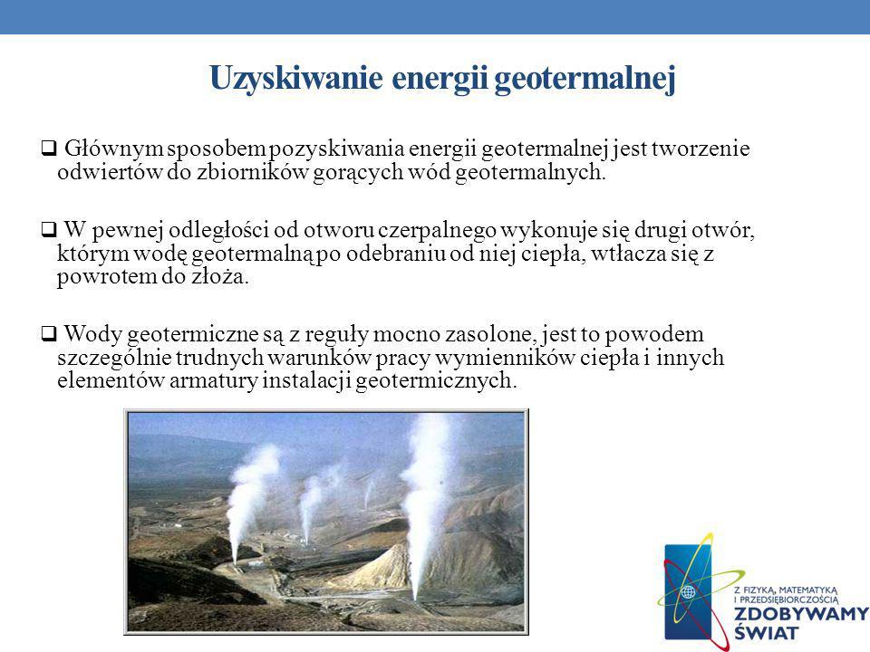 Uzyskiwanie energii geotermalnej Głównym sposobem pozyskiwania energii geotermalnej jest tworzenie odwiertów do zbiorników gorących wód geotermalnych.
