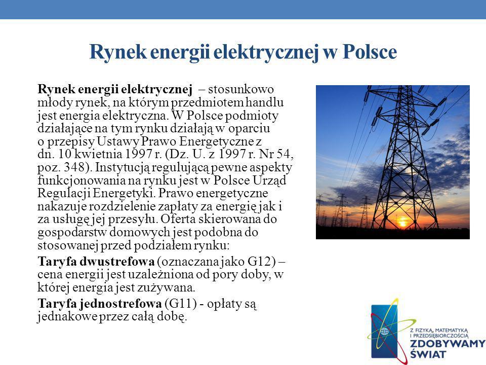Rynek energii elektrycznej w Polsce Rynek energii elektrycznej – stosunkowo młody rynek, na którym przedmiotem handlu jest energia elektryczna. W Pols