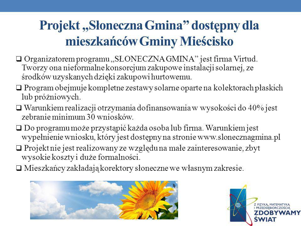 Projekt Słoneczna Gmina dostępny dla mieszkańców Gminy Mieścisko Organizatorem programu SŁONECZNA GMINA jest firma Virtud. Tworzy ona nieformalne kons