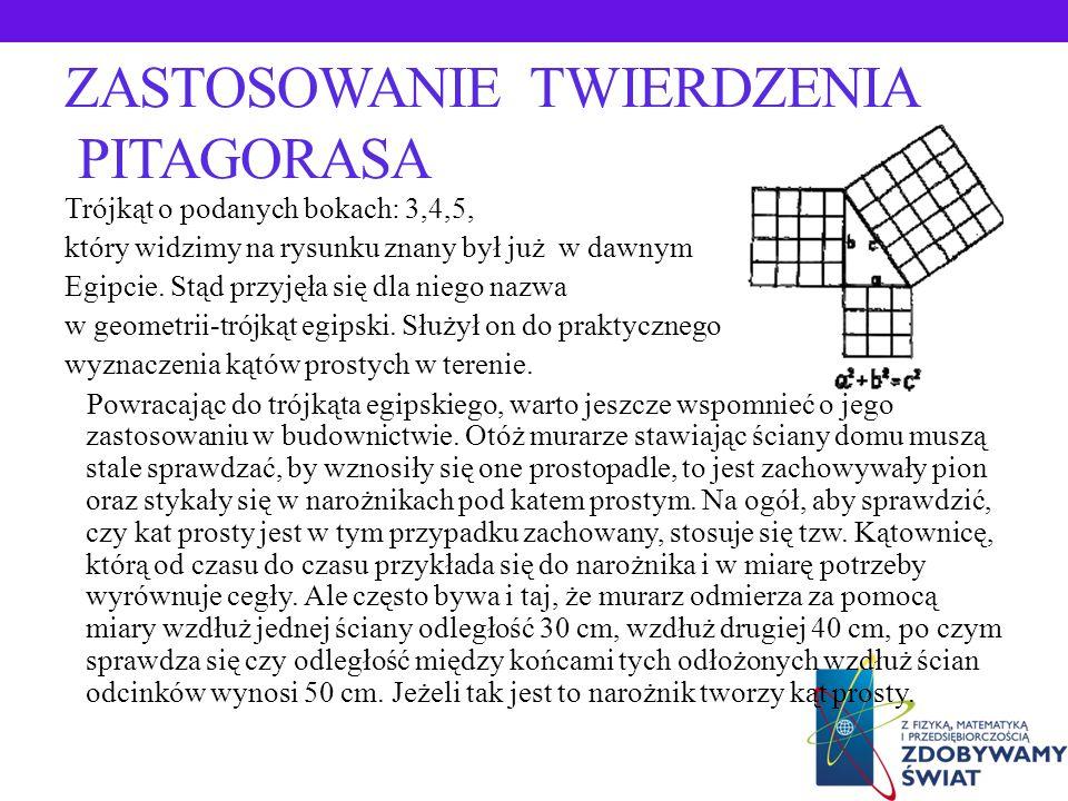 WNIOSEK Dzięki znajomości twierdzenia Pitagorasa możemy obliczyć dowolny z trzech boków w trójkącie prostokątnym, znając jego dowolne dwa boki.