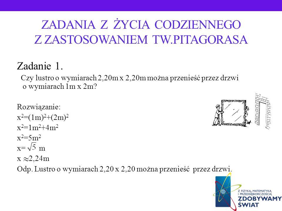 Twierdzenie odwrotne do twierdzenia Pitagorasa Jeżeli w trójkącie suma kwadratów długości dwóch krótszych boków jest równa kwadratowi długości boku na