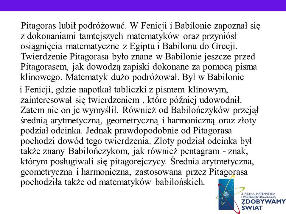 ŻYCIORYS PITAGORASA Pitagoras prawdopodobnie urodził się około 580 roku p. n. e. a zmarł około 496 roku p.n.e. Był greckim matematykiem i filozofem. P