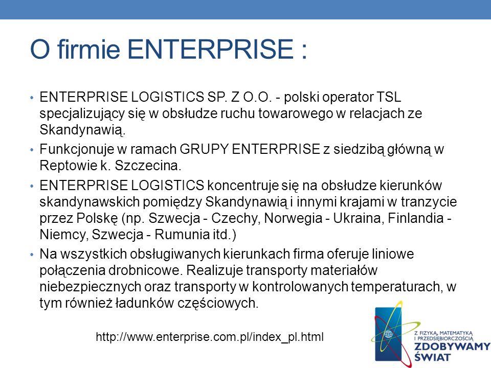 O firmie ENTERPRISE : ENTERPRISE LOGISTICS SP. Z O.O. - polski operator TSL specjalizujący się w obsłudze ruchu towarowego w relacjach ze Skandynawią.
