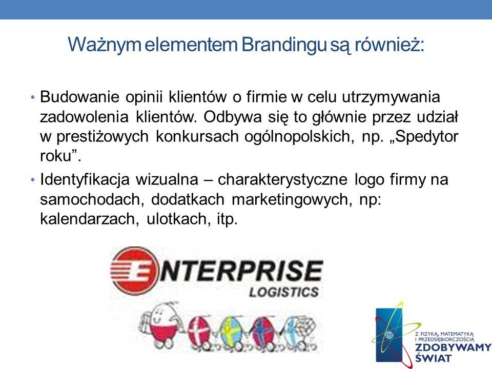 Ważnym elementem Brandingu są również: Budowanie opinii klientów o firmie w celu utrzymywania zadowolenia klientów. Odbywa się to głównie przez udział