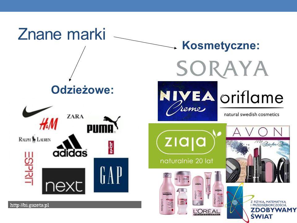 Znane marki Odzieżowe: Kosmetyczne: