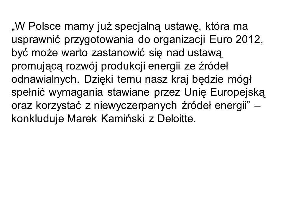 W Polsce mamy już specjalną ustawę, która ma usprawnić przygotowania do organizacji Euro 2012, być może warto zastanowić się nad ustawą promującą rozw