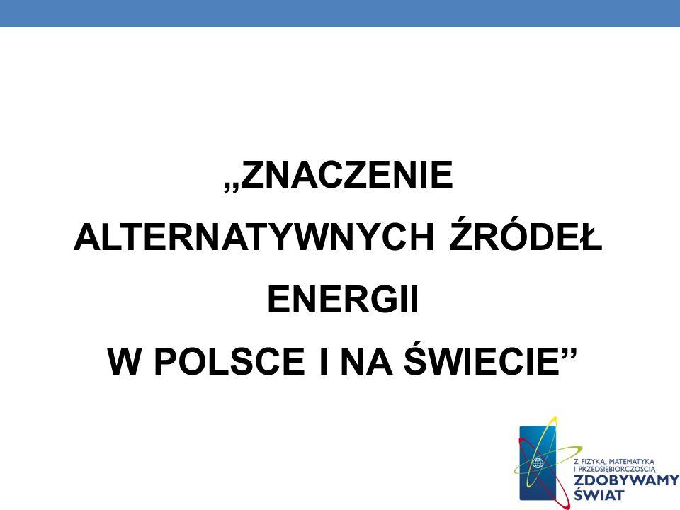 ZALETY ALTERNATYWNYCH ŹRÓDEŁ ENERGII