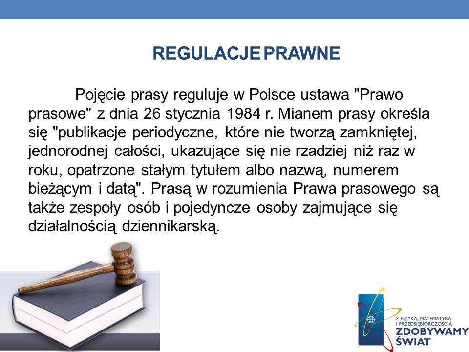 REGULACJE PRAWNE Pojęcie prasy reguluje w Polsce ustawa
