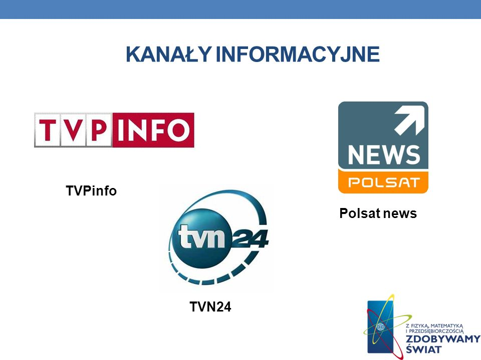 KANAŁY INFORMACYJNE TVN24 Polsat news TVPinfo