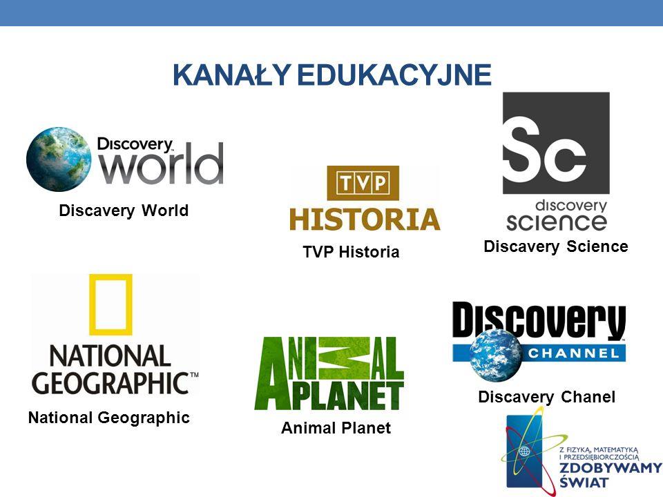 KANAŁY EDUKACYJNE Discavery World Discavery Chanel Discavery Science Animal Planet National Geographic TVP Historia