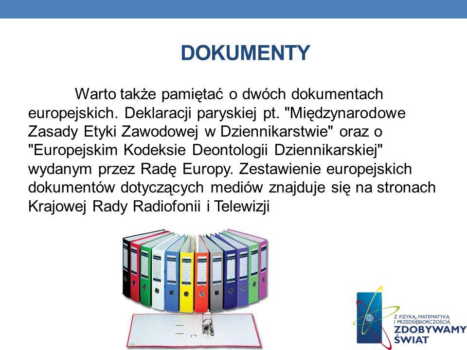 DOKUMENTY Warto także pamiętać o dwóch dokumentach europejskich. Deklaracji paryskiej pt.
