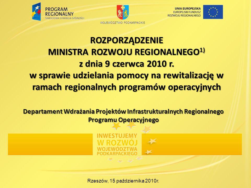 ROZPORZĄDZENIE MINISTRA ROZWOJU REGIONALNEGO 1) z dnia 9 czerwca 2010 r. w sprawie udzielania pomocy na rewitalizację w ramach regionalnych programów