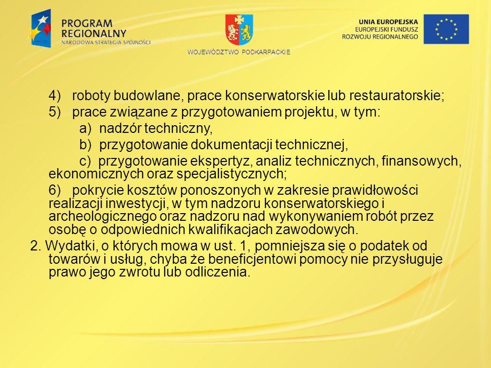 4) roboty budowlane, prace konserwatorskie lub restauratorskie; 5) prace związane z przygotowaniem projektu, w tym: a) nadzór techniczny, b) przygotow