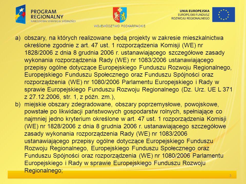 3 a)obszary, na których realizowane będą projekty w zakresie mieszkalnictwa określone zgodnie z art. 47 ust. 1 rozporządzenia Komisji (WE) nr 1828/200