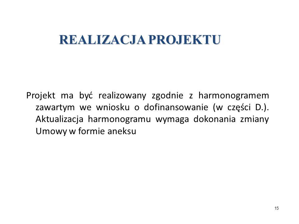 14 CZAS REALIZACJI PROJEKTU Umowa zawiera ściśle określony termin realizacji projektu Rozpoczęcie realizacji:..................... Zakończenie rzeczow