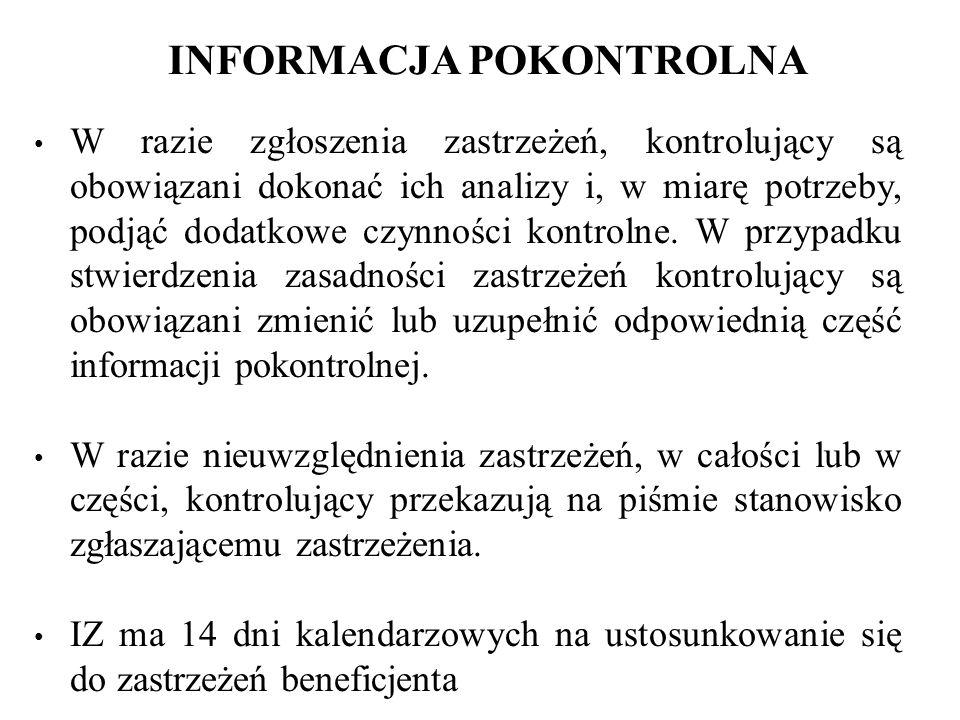 INFORMACJA POKONTROLNA W terminie do 21 dni po zakończonej kontroli sporządzana jest informacja pokontrolna zawierająca ustalenia kontroli Informację