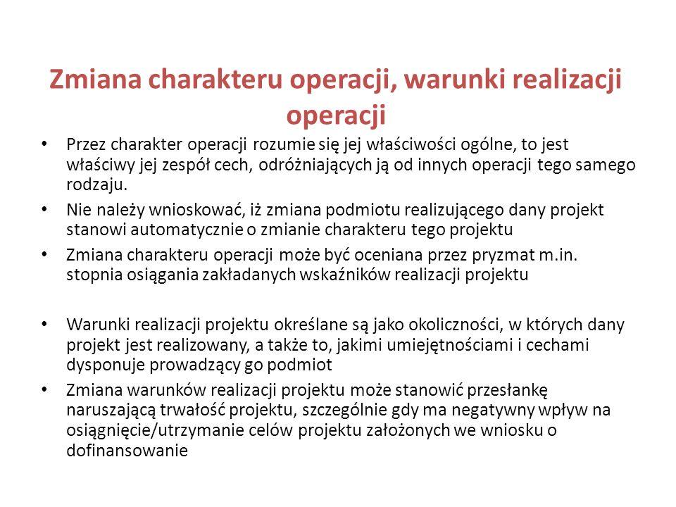 Zmiana charakteru własności Podkreślić należy, iż na gruncie prawa polskiego oraz regulacji unijnych brak jest definicji terminu zmiana charakteru wła