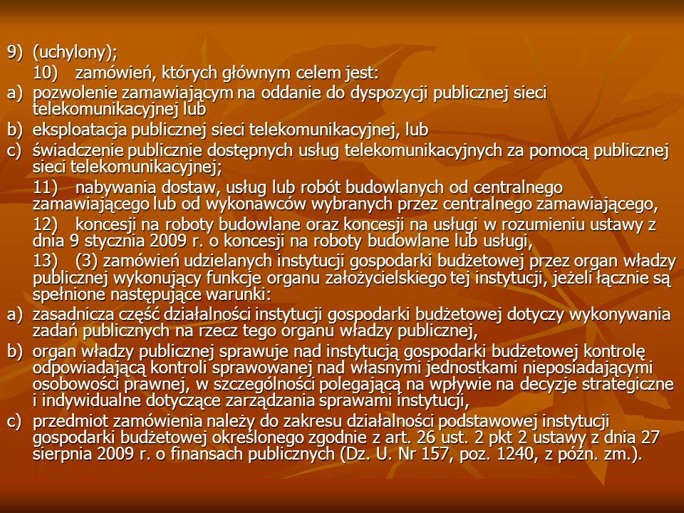 9)(uchylony); 10)zamówień, których głównym celem jest: a)pozwolenie zamawiającym na oddanie do dyspozycji publicznej sieci telekomunikacyjnej lub b)ek