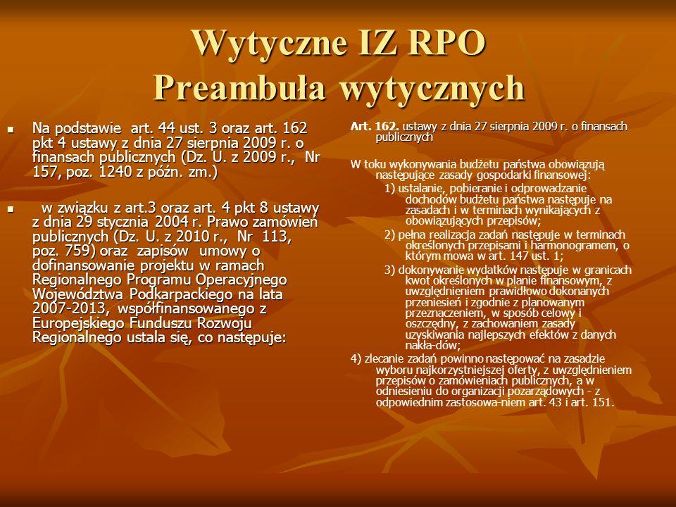 Wytyczne IZ RPO Preambuła wytycznych ustawy z dnia 27 sierpnia 2009 r. o finansach publicznych Art. 162. ustawy z dnia 27 sierpnia 2009 r. o finansach
