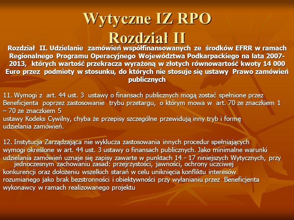 Wytyczne IZ RPO Rozdział II Rozdział II. Udzielanie zamówień współfinansowanych ze środków EFRR w ramach Regionalnego Programu Operacyjnego Województw
