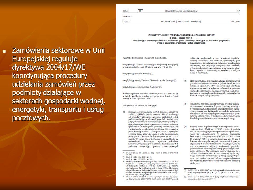 Zamówienia sektorowe w Unii Europejskiej reguluje dyrektywa 2004/17/WE koordynująca procedury udzielania zamówień przez podmioty działające w sektorac