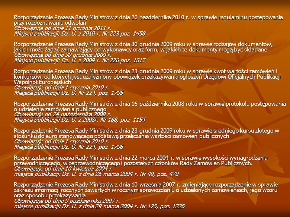 Rozporządzenie Prezesa Rady Ministrów z dnia 26 października 2010 r. w sprawie regulaminu postępowania przy rozpoznawaniu odwołań Obowiązuje od dnia 1
