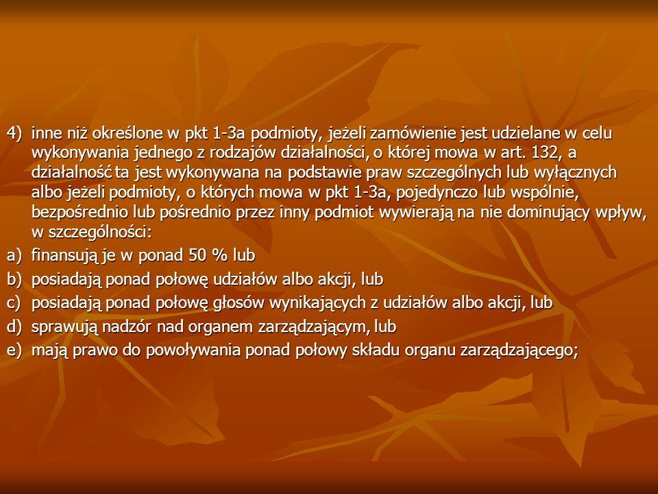 4)inne niż określone w pkt 1-3a podmioty, jeżeli zamówienie jest udzielane w celu wykonywania jednego z rodzajów działalności, o której mowa w art. 13