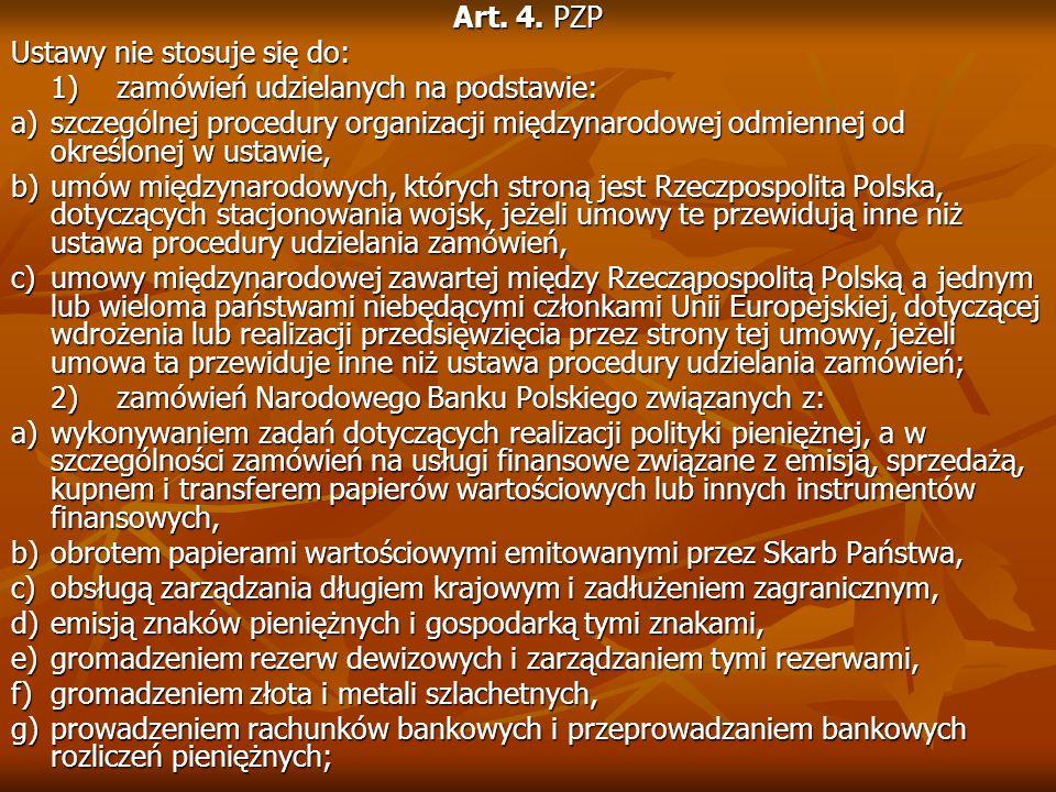Art. 4. PZP Ustawy nie stosuje się do: 1)zamówień udzielanych na podstawie: a)szczególnej procedury organizacji międzynarodowej odmiennej od określone