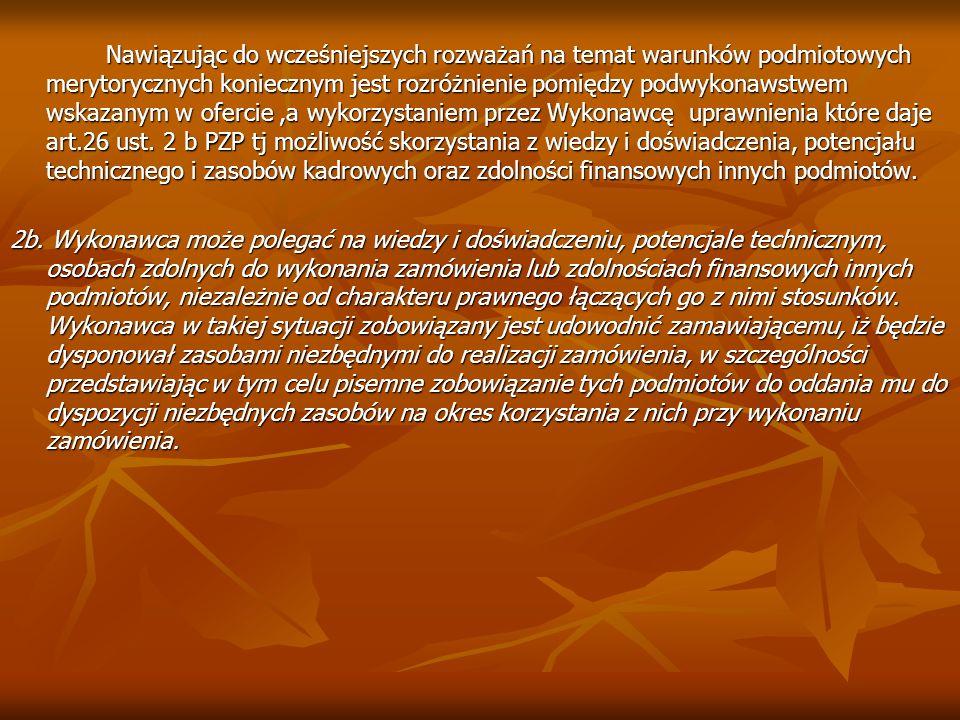 Nawiązując do wcześniejszych rozważań na temat warunków podmiotowych merytorycznych koniecznym jest rozróżnienie pomiędzy podwykonawstwem wskazanym w