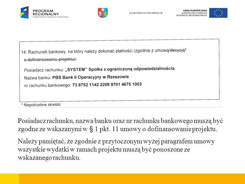 Posiadacz rachunku, nazwa banku oraz nr rachunku bankowego muszą być zgodne ze wskazanymi w § 1 pkt.