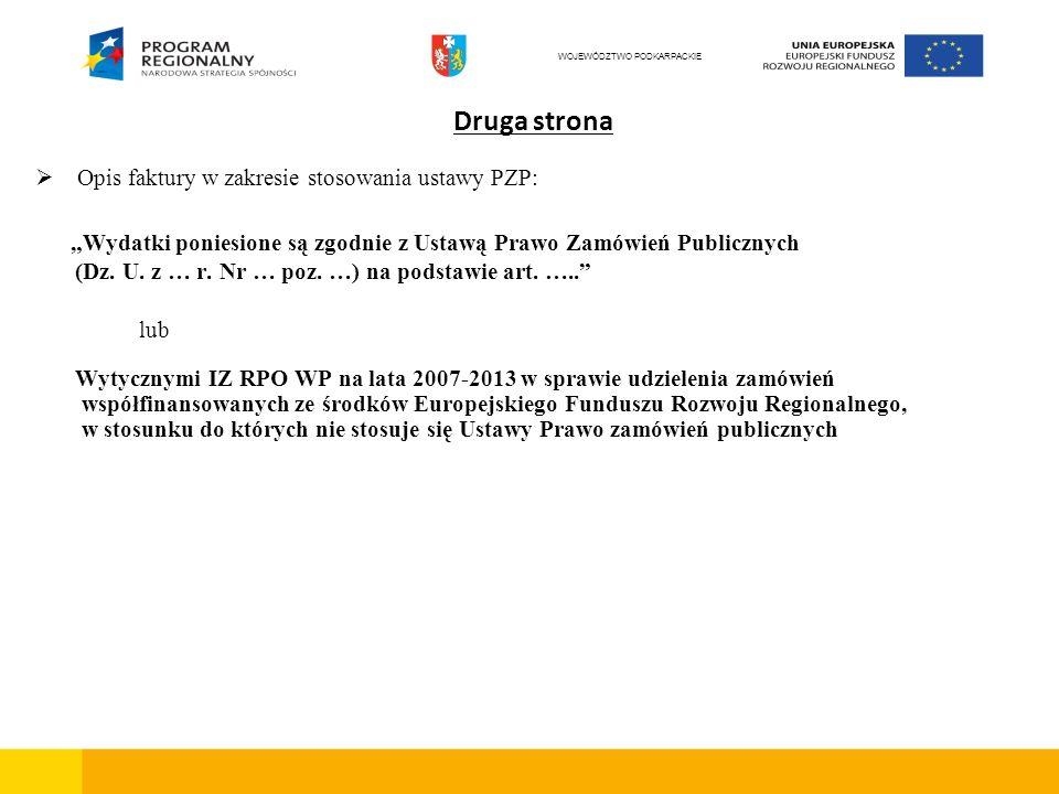 Druga strona Opis faktury w zakresie stosowania ustawy PZP: Wydatki poniesione są zgodnie z Ustawą Prawo Zamówień Publicznych (Dz.