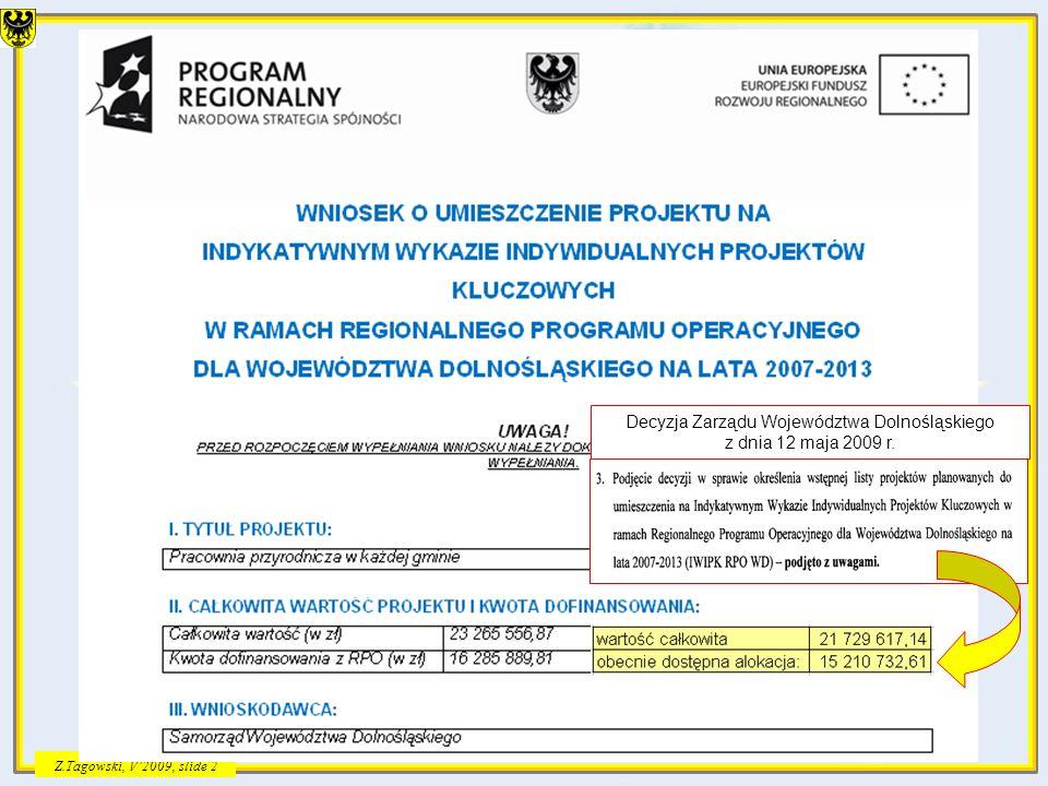 Z.Tagowski, V2009, slide 2 Decyzja Zarządu Województwa Dolnośląskiego z dnia 12 maja 2009 r.