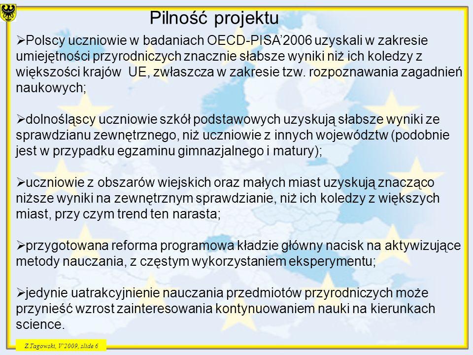 Z.Tagowski, V2009, slide 7 Średnie wyniki uczniów (w punktach) z umiejętności rozumowania w naukach przyrodniczych na ogólnej skali umiejętności
