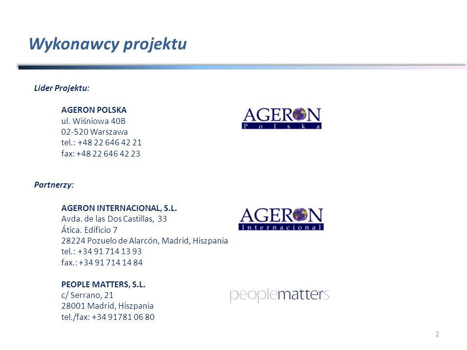 Wykonawcy projektu 2 Lider Projektu: AGERON POLSKA ul. Wiśniowa 40B 02-520 Warszawa tel.: +48 22 646 42 21 fax: +48 22 646 42 23 Partnerzy: AGERON INT