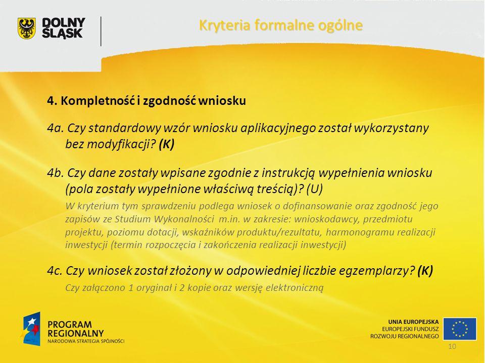 10 Kryteria formalne ogólne 4. Kompletność i zgodność wniosku 4a.