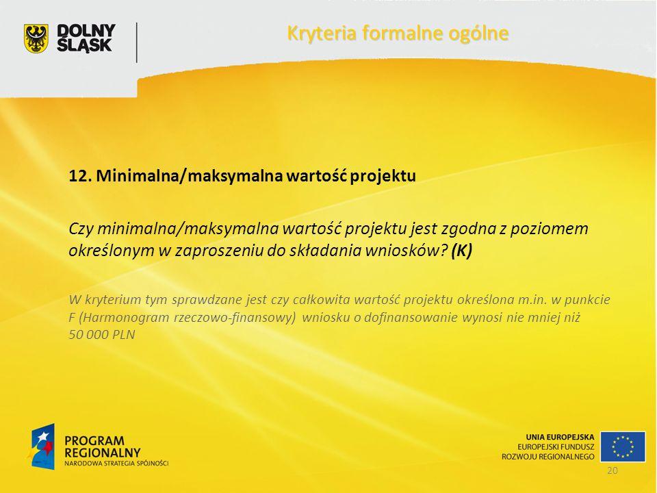 20 Kryteria formalne ogólne 12.