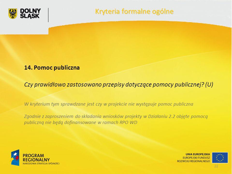 22 Kryteria formalne ogólne 14.