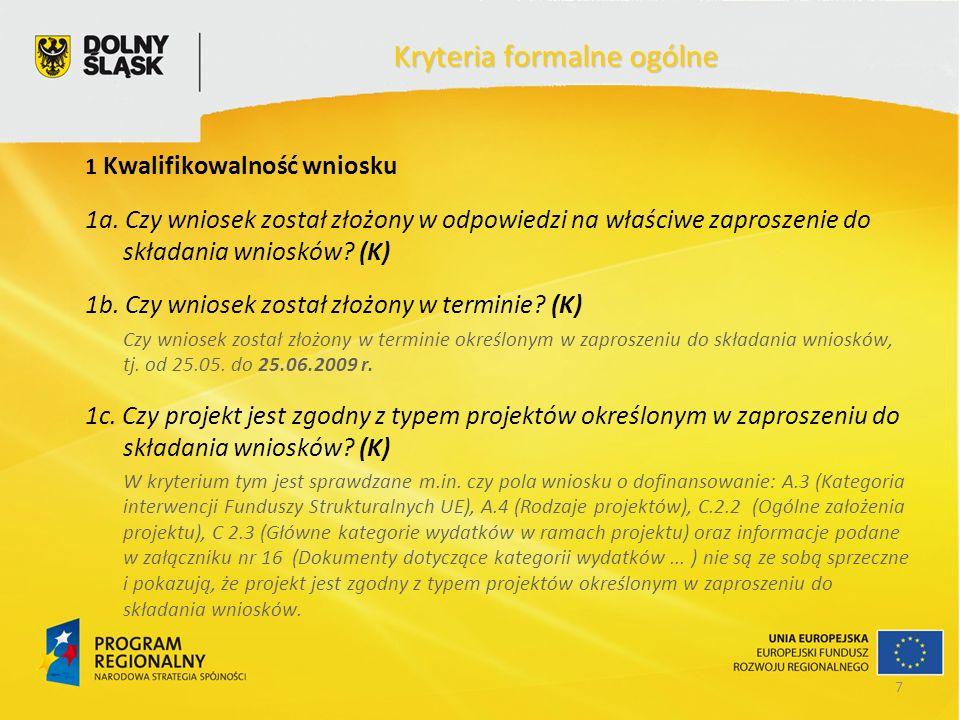 7 Kryteria formalne ogólne 1 Kwalifikowalność wniosku 1a.