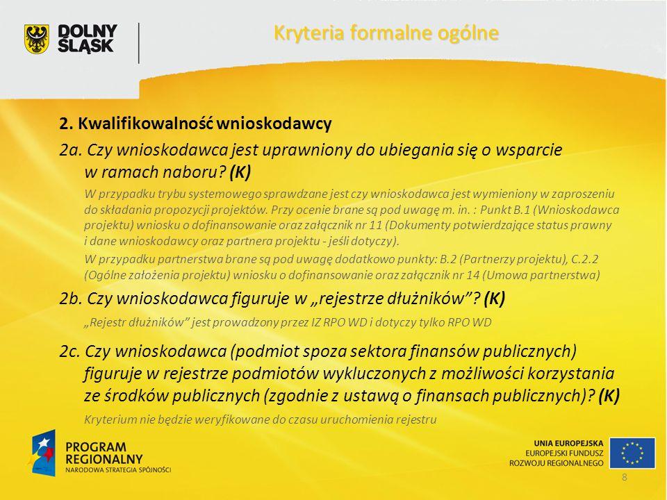 8 Kryteria formalne ogólne 2. Kwalifikowalność wnioskodawcy 2a.