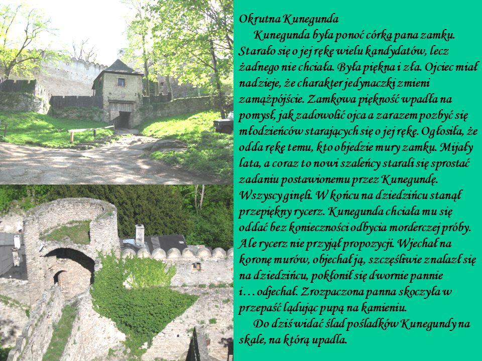 Okrutna Kunegunda Kunegunda była ponoć córką pana zamku.