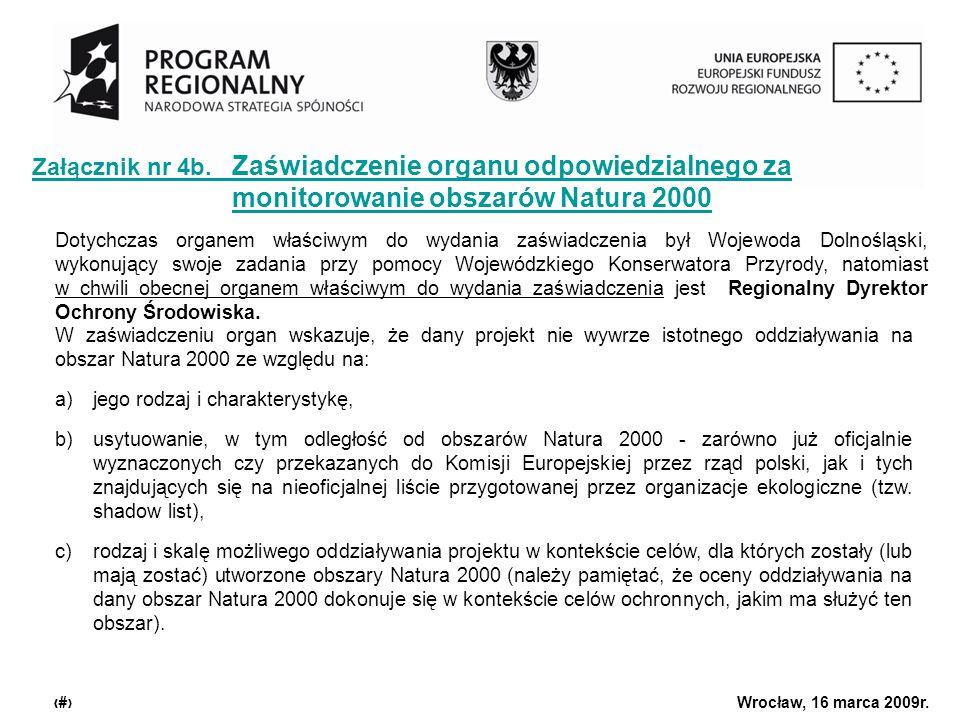 Urząd Marszałkowski Województwa Dolnośląskiego Wrocław, 16 marca 2009r. 10 Załącznik nr 4b. Zaświadczenie organu odpowiedzialnego za monitorowanie obs