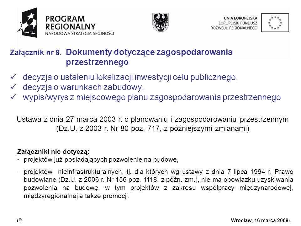 Urząd Marszałkowski Województwa Dolnośląskiego Wrocław, 16 marca 2009r. 14 Załącznik nr 8. Dokumenty dotyczące zagospodarowania przestrzennego decyzja