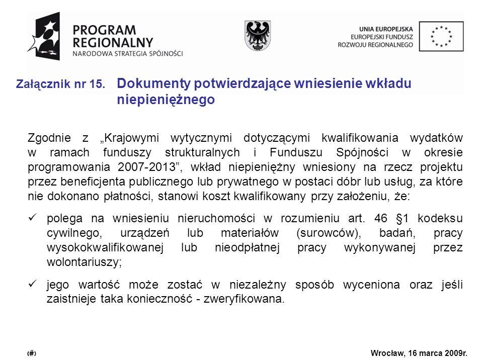 Urząd Marszałkowski Województwa Dolnośląskiego Wrocław, 16 marca 2009r. 21 Załącznik nr 15. Dokumenty potwierdzające wniesienie wkładu niepieniężnego