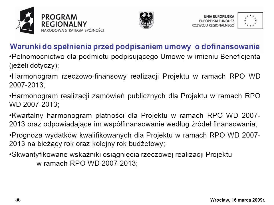 Urząd Marszałkowski Województwa Dolnośląskiego Wrocław, 16 marca 2009r. 26 Warunki do spełnienia przed podpisaniem umowy o dofinansowanie Pełnomocnict